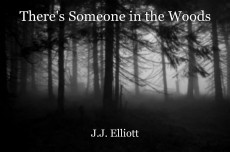 There's Someone in the Woods