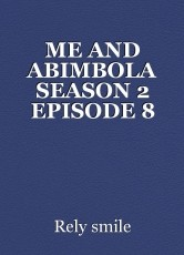 ME AND ABIMBOLA SEASON 2 EPISODE 8