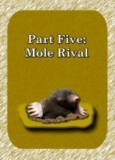 Part 5: Mole Rival