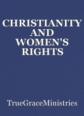 CHRISTIANITY AND WOMEN'S RIGHTS
