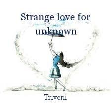 Strange love for unknown