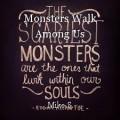 Monsters Walk Among Us