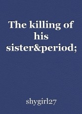 The killing of his sister.