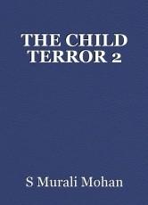 THE CHILD TERROR 2