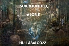 Surrounded, Alone