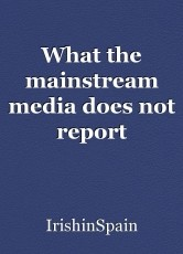 What the mainstream media does not report