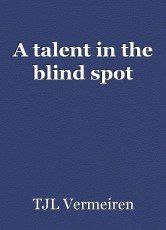 A talent in the blind spot