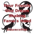 Four Friends One Dream Shaking Fame's Hand