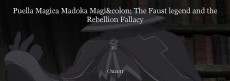 Puella Magica Madoka Magi: The Faust legend and the Rebellion Fallacy