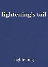 lightening's tail