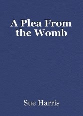 A Plea From the Womb