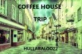 Coffee House Trip