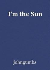 I'm the Sun
