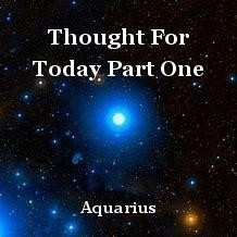 Thought For Today Part One