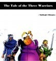 The Tale of the Three Warriors