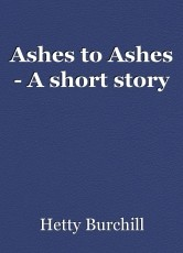 Ashes to Ashes - A short story