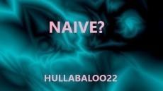 Naive?