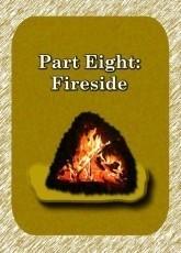 Part 8: Fireside