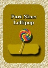 Part 9: Lollipop