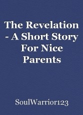The Revelation - A Short Story For Nice Parents