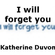 I will forget you