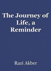 The Journey of Life, a Reminder