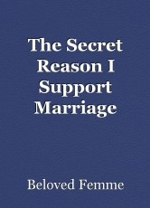 The Secret Reason I Support Marriage Equality