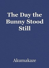 The Day the Bunny Stood Still