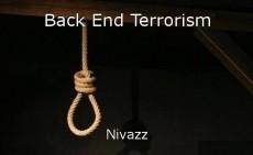 Back End Terrorism