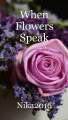 When Flowers Speak
