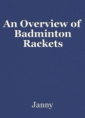 An Overview of Badminton Rackets