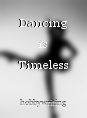 Dancing is Timeless