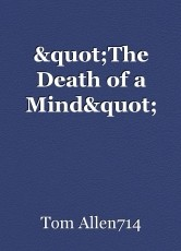 """""""The Death of a Mind"""""""