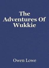The Adventures Of Wukkie
