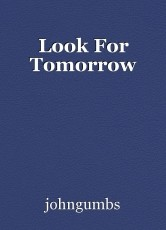 Look For Tomorrow