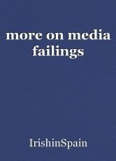 more on media failings