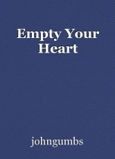 Empty Your Heart