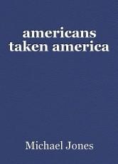 americans taken america