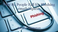 Why do People Fall for Phishing emails?