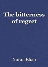 The bitterness of regret