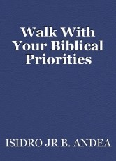 Walk With Your Biblical Priorities