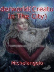 Underworld(Creatures In The City)