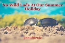 No Wild Lads At Our Summer Holiday