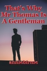 That's Why Mr Thomas Is A Gentleman
