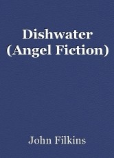 Dishwater (Angel Fiction)