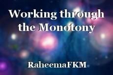 Working through the Monotony