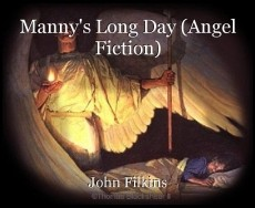 Manny's Long Day (Angel Fiction)