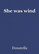 She was wind