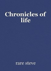 Chronicles of life