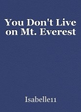 You Don't Live on Mt. Everest